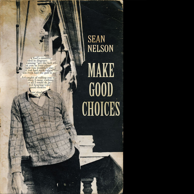 seannelson-makegoodchoices