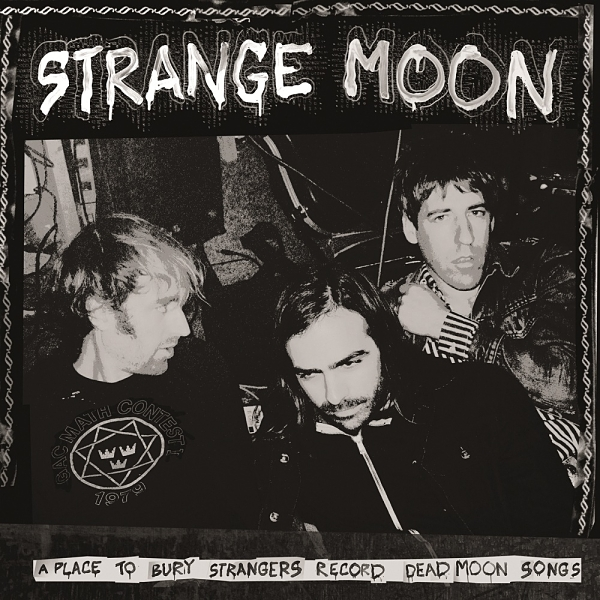 A Place To Bury Strangers - Strange Moon