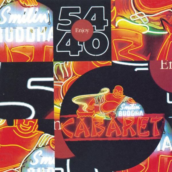 54-40 - Smilin' Buddha Cabaret