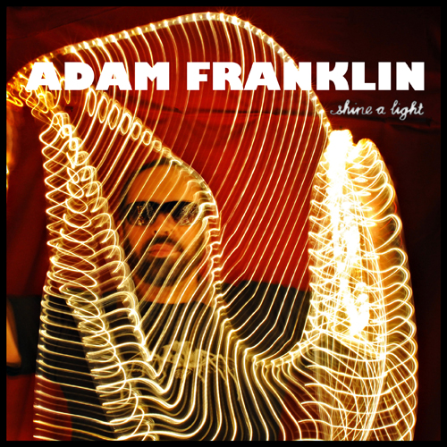 Adam Franklin - Shine a Light